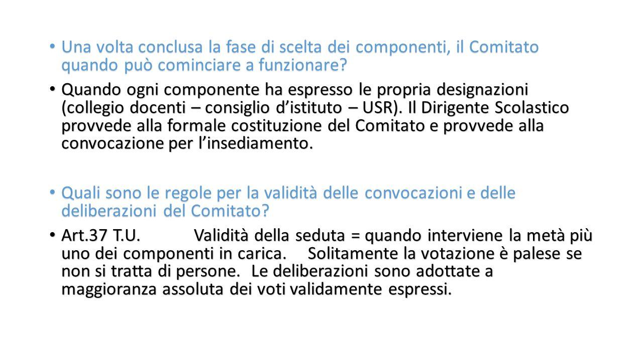 Una volta conclusa la fase di scelta dei componenti, il Comitato quando può cominciare a funzionare.