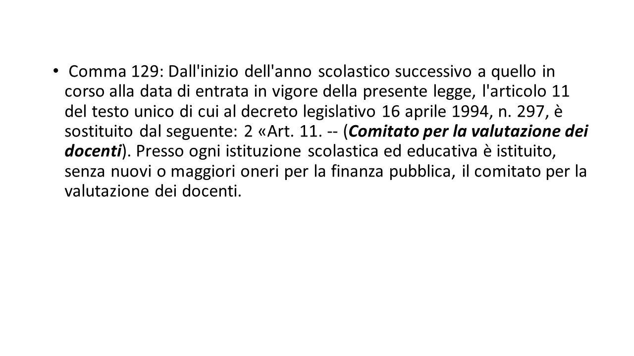 Comma 129: Dall inizio dell anno scolastico successivo a quello in corso alla data di entrata in vigore della presente legge, l articolo 11 del testo unico di cui al decreto legislativo 16 aprile 1994, n.