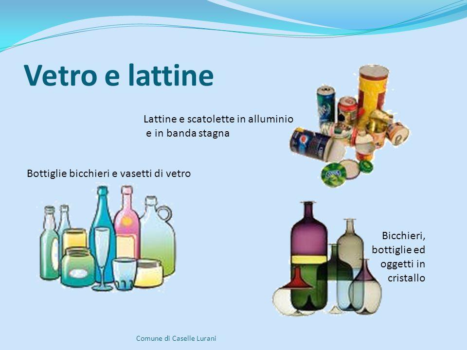 Vetro e lattine Comune di Caselle Lurani Lattine e scatolette in alluminio e in banda stagna Bottiglie bicchieri e vasetti di vetro Bicchieri, bottiglie ed oggetti in cristallo