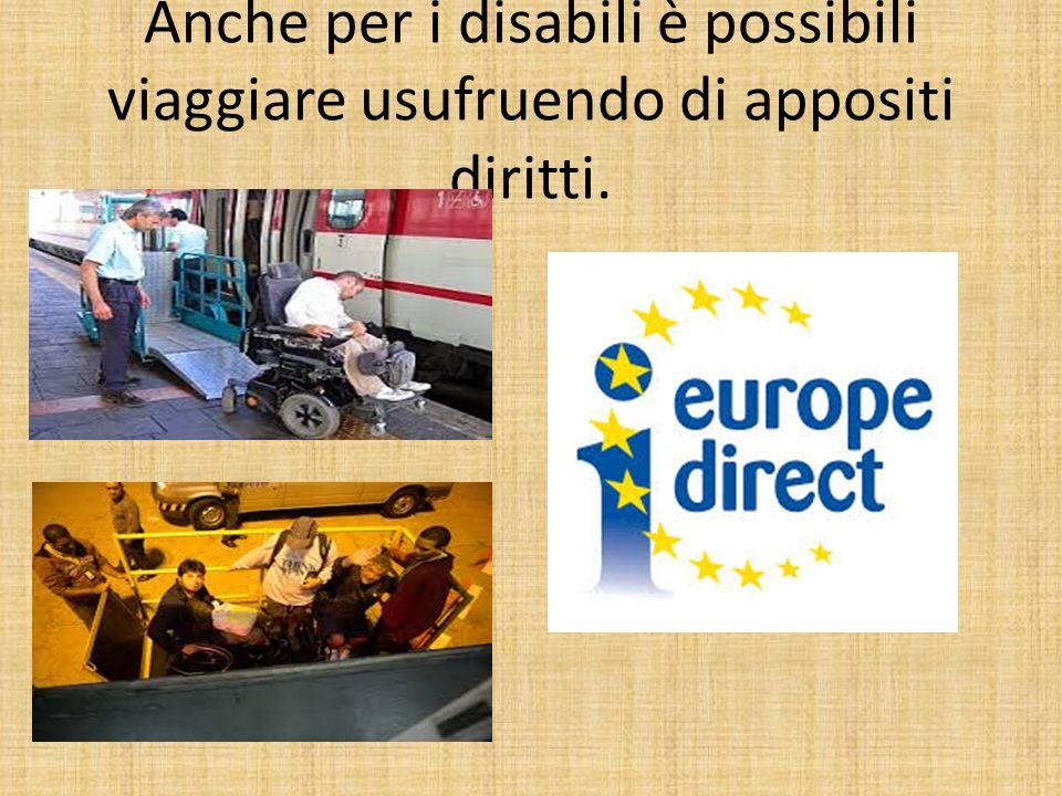 Anche per i disabili è possibili viaggiare usufruendo di appositi diritti.