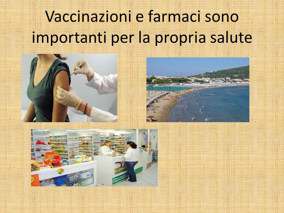 Vaccinazioni e farmaci sono importanti per la propria salute
