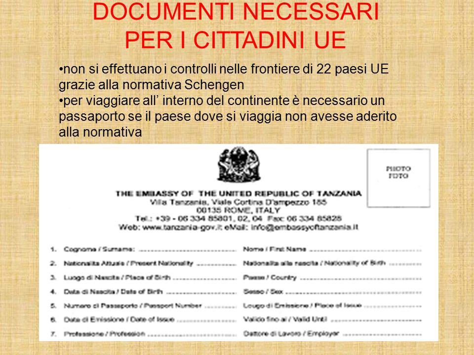 DOCUMENTI NECESSARI PER I CITTADINI EXTRA-UE per viaggiare all'interno dell'UE è necessario un passaporto in validità.