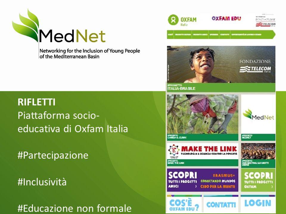 RIFLETTI Piattaforma socio- educativa di Oxfam Italia #Partecipazione #Inclusività #Educazione non formale
