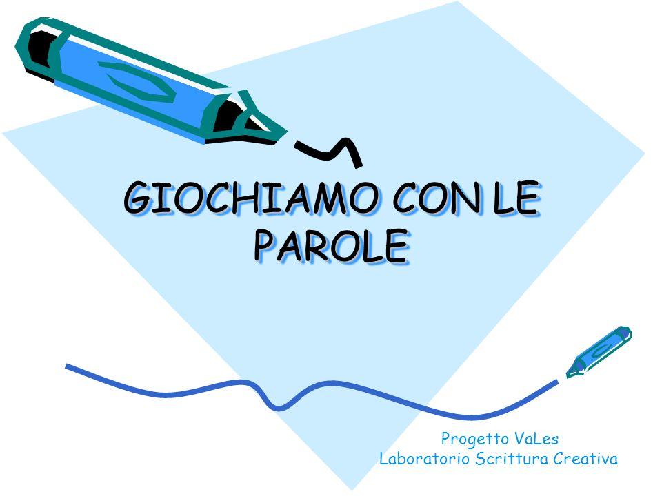 Favoloso GIOCHIAMO CON LE PAROLE Progetto VaLes Laboratorio Scrittura  KB77