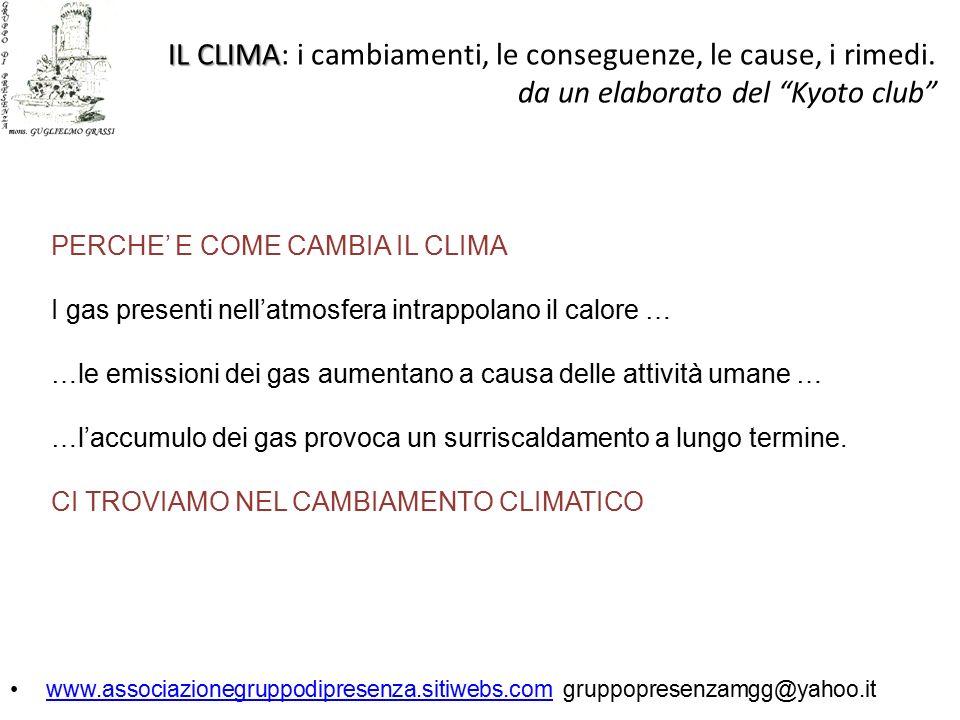"""IL CLIMA IL CLIMA: i cambiamenti, le conseguenze, le cause, i rimedi. da un elaborato del """"Kyoto club"""" www.associazionegruppodipresenza.sitiwebs.com g"""