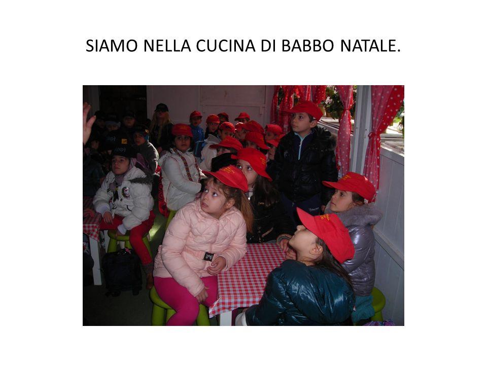 SIAMO NELLA CUCINA DI BABBO NATALE.