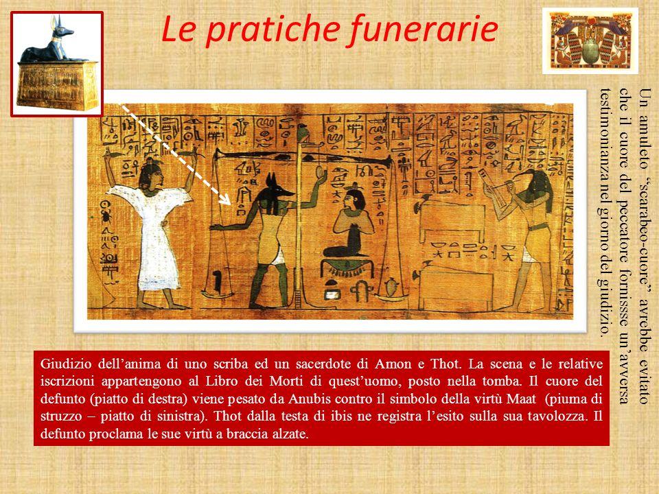 Le pratiche funerarie Giudizio dell'anima di uno scriba ed un sacerdote di Amon e Thot.