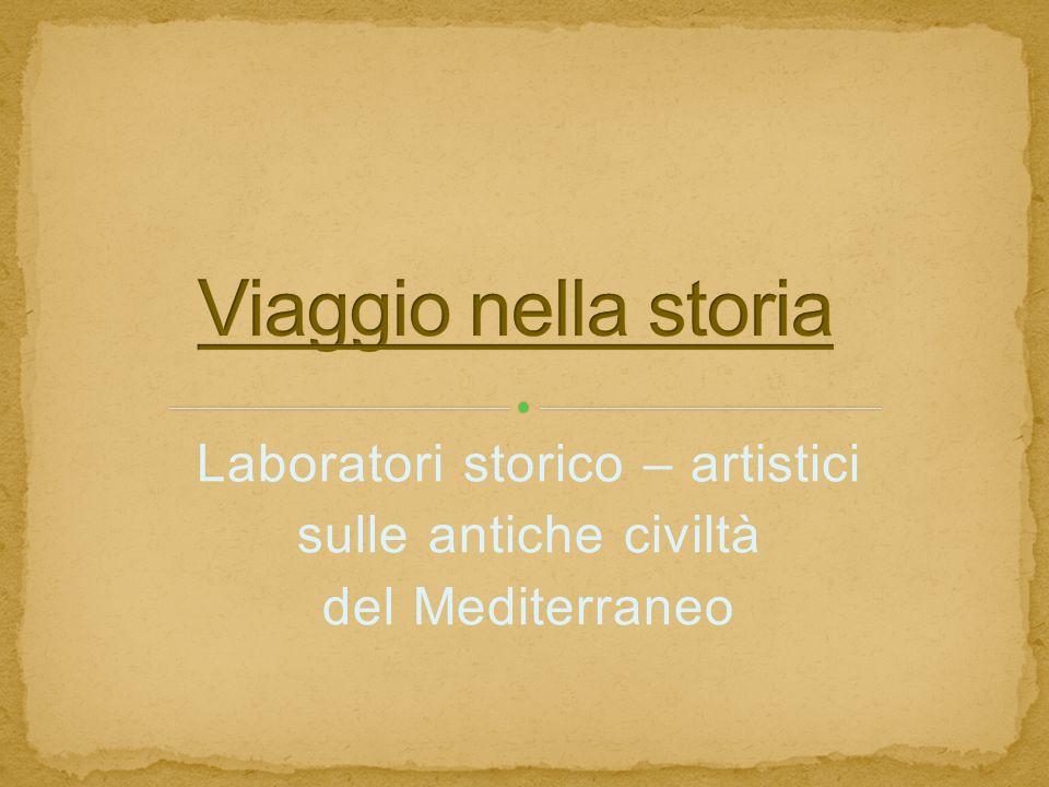 Laboratori storico – artistici sulle antiche civiltà del Mediterraneo