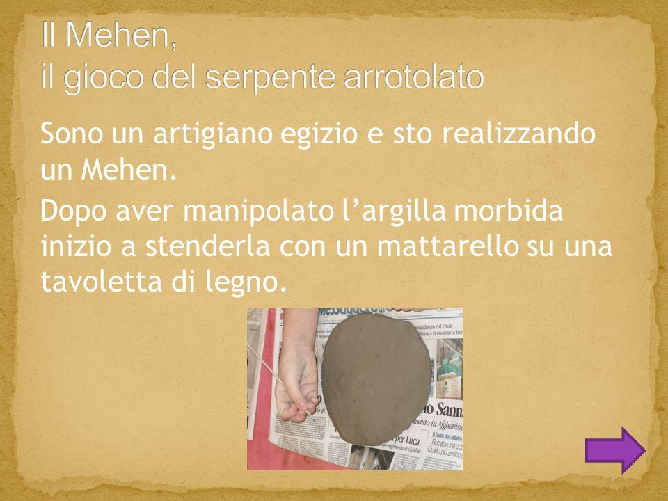 Sono un artigiano egizio e sto realizzando un Mehen.
