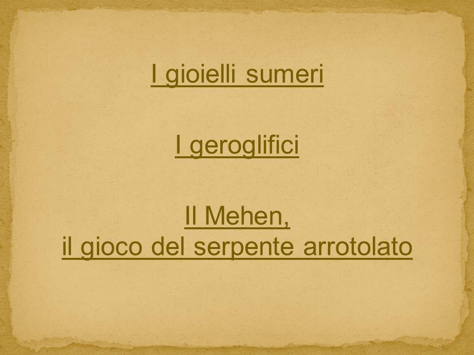 I gioielli sumeri I geroglifici Il Mehen, il gioco del serpente arrotolato