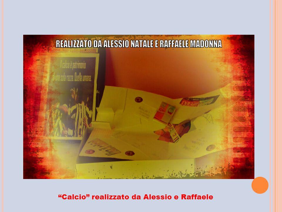 """""""Calcio"""" realizzato da Alessio e Raffaele"""