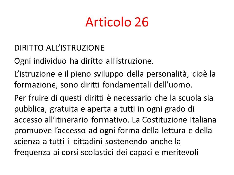Articolo 26 DIRITTO ALL'ISTRUZIONE Ogni individuo ha diritto all istruzione.