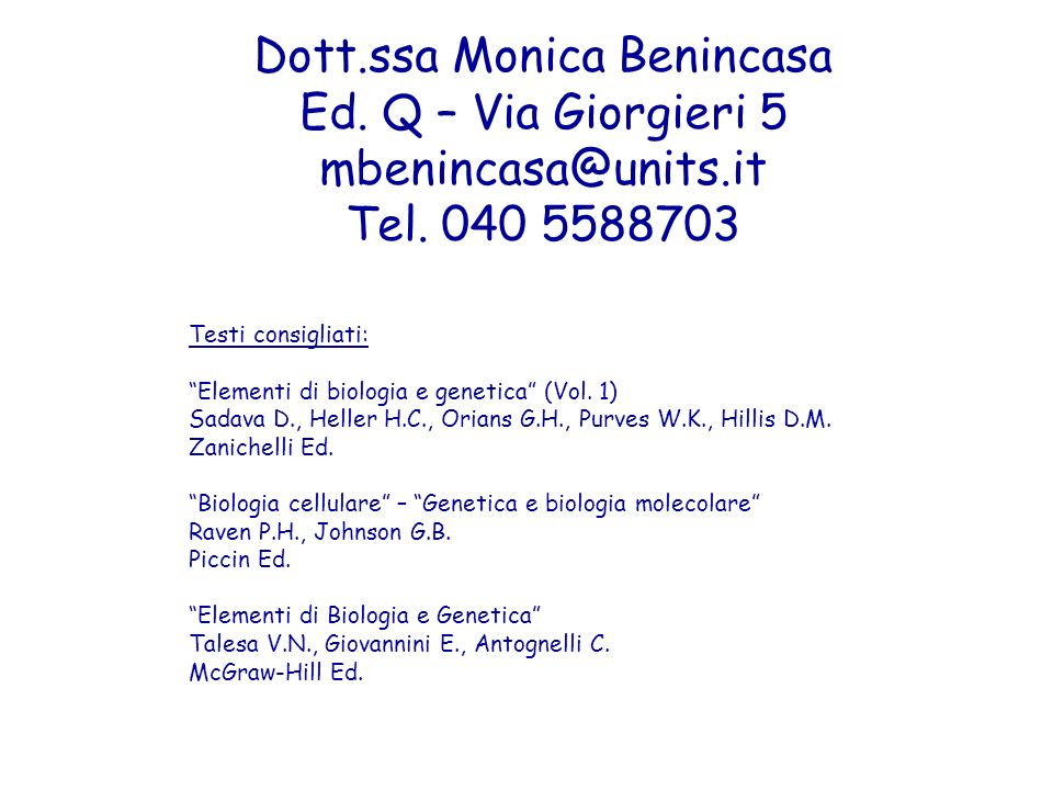 Dott.ssa Monica Benincasa Ed.Q – Via Giorgieri 5 mbenincasa@units.it Tel.