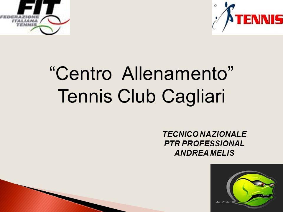 Centro Allenamento Tennis Club Cagliari TECNICO NAZIONALE PTR PROFESSIONAL ANDREA MELIS