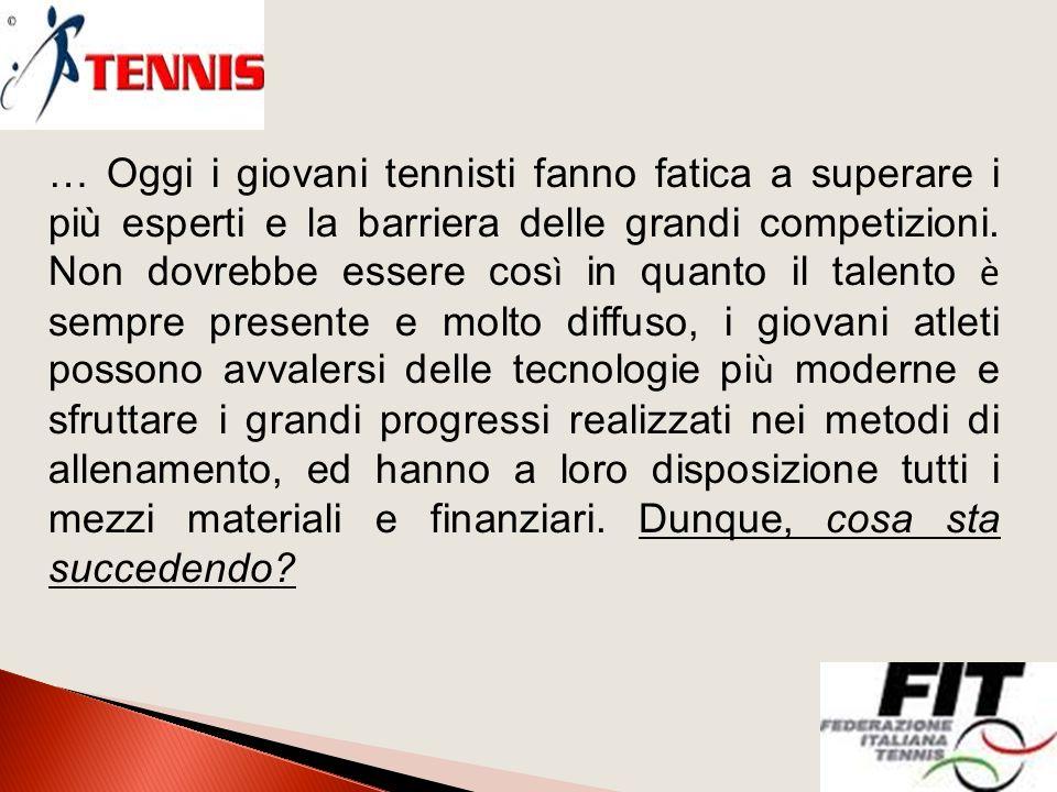 … Oggi i giovani tennisti fanno fatica a superare i più esperti e la barriera delle grandi competizioni.
