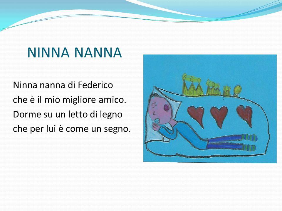 NINNA NANNA Ninna nanna di Federico che è il mio migliore amico.