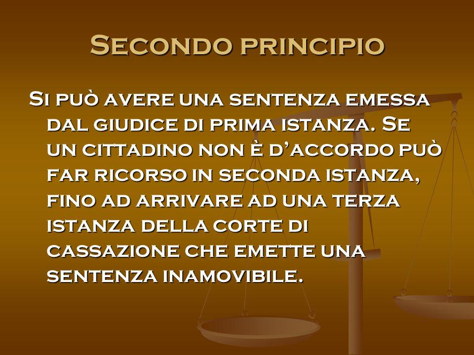 Secondo principio Si può avere una sentenza emessa dal giudice di prima istanza.
