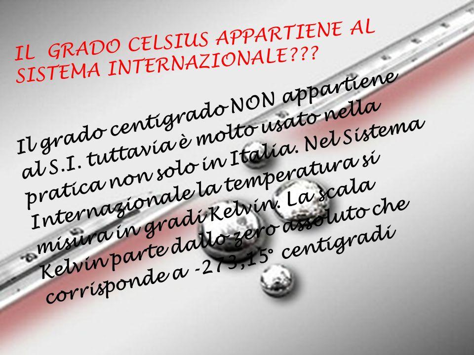 IL GRADO CELSIUS APPARTIENE AL SISTEMA INTERNAZIONALE??.