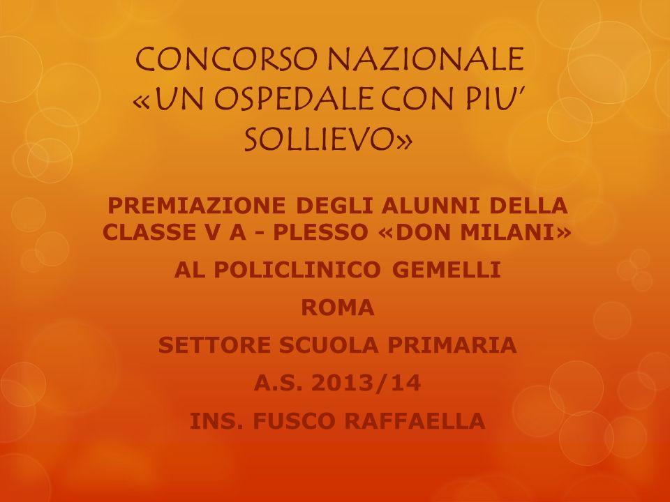  DOMENICA 25 MAGGIO 2014 la classe 5^ A della scuola «Don Milani» si è recata a Roma, al Policlinico «A.