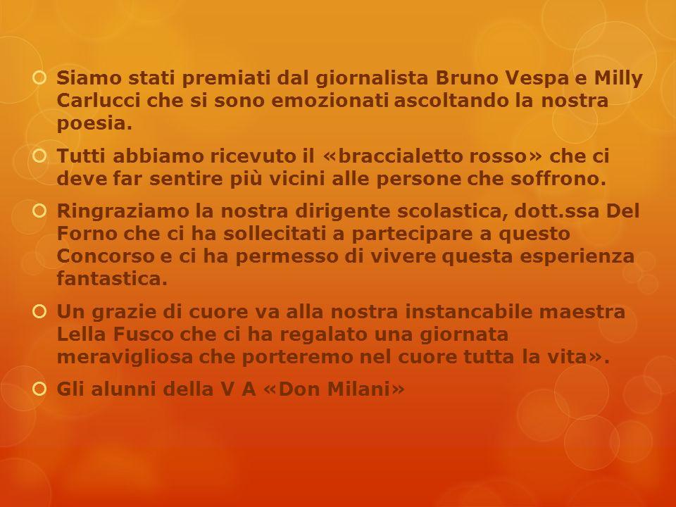  Siamo stati premiati dal giornalista Bruno Vespa e Milly Carlucci che si sono emozionati ascoltando la nostra poesia.