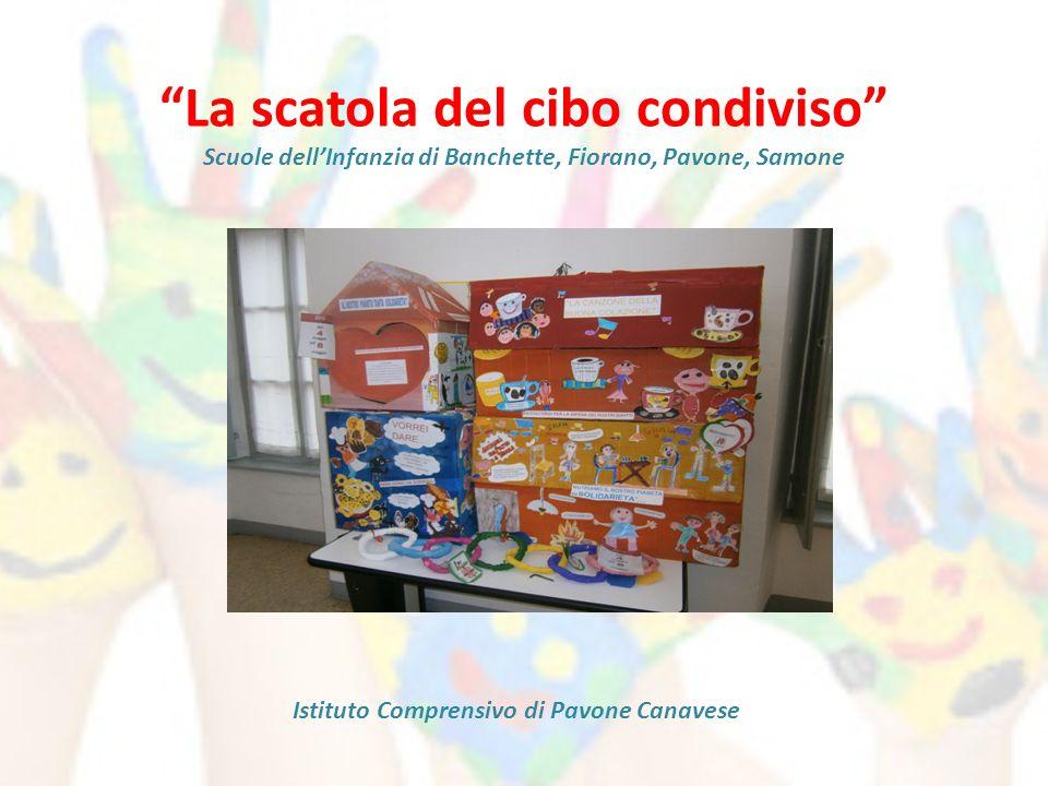 La scatola del cibo condiviso Scuole dell'Infanzia di Banchette, Fiorano, Pavone, Samone Istituto Comprensivo di Pavone Canavese