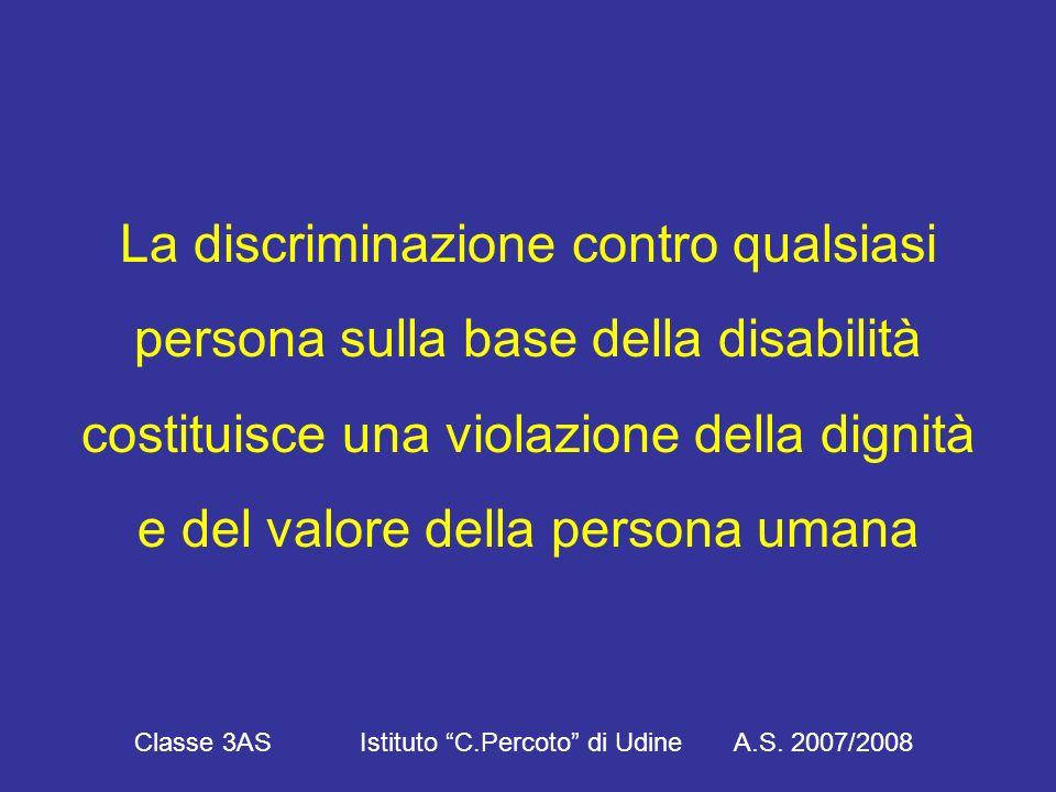 L'integrazione scolastica a tutti i livelli è finalizzata: Classe 3AS Istituto C.Percoto di Udine A.S.