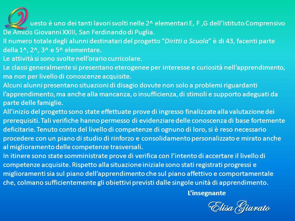 uesto è uno dei tanti lavori svolti nelle 2^ elementari E, F,G dell'Istituto Comprensivo De Amicis Giovanni XXIII, San Ferdinando di Puglia.