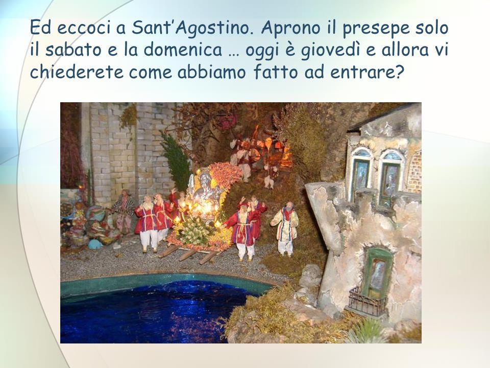 Ed eccoci a Sant'Agostino.