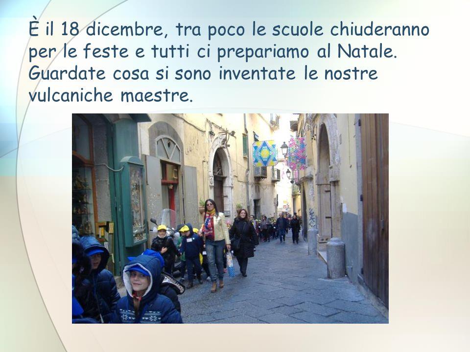 È il 18 dicembre, tra poco le scuole chiuderanno per le feste e tutti ci prepariamo al Natale.