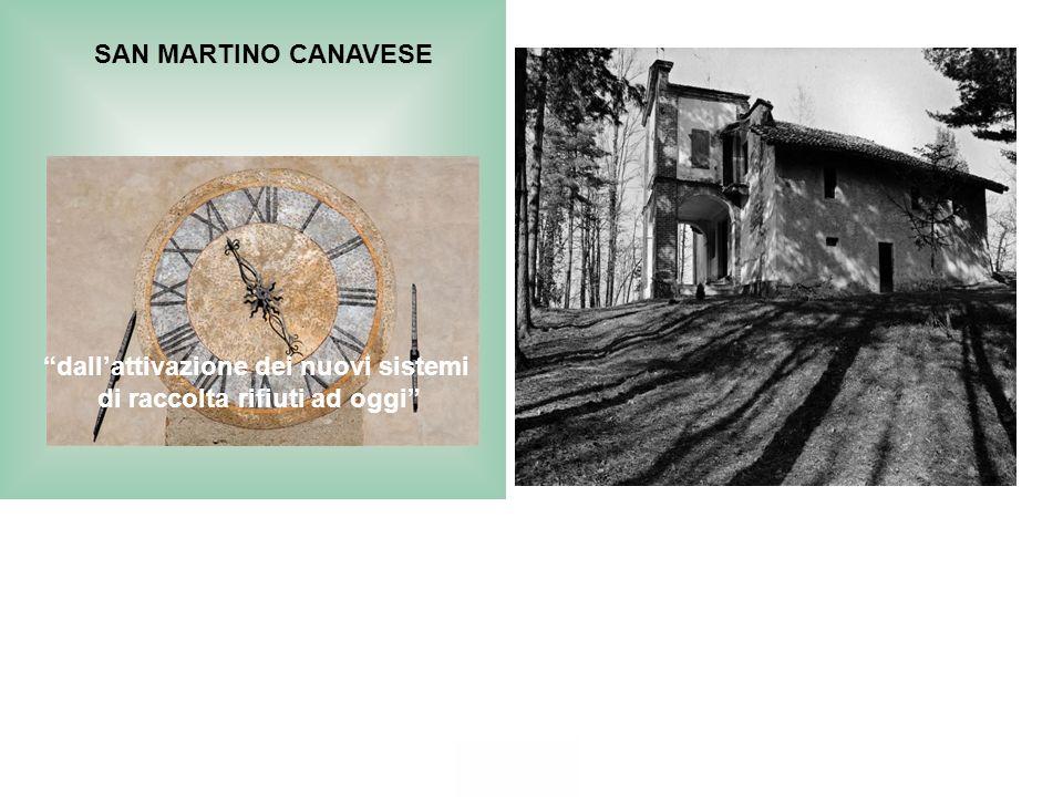 SAN MARTINO CANAVESE dall'attivazione dei nuovi sistemi di raccolta rifiuti ad oggi