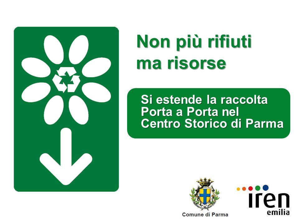 Non più rifiuti ma risorse Si estende la raccolta Porta a Porta nel Centro Storico di Parma