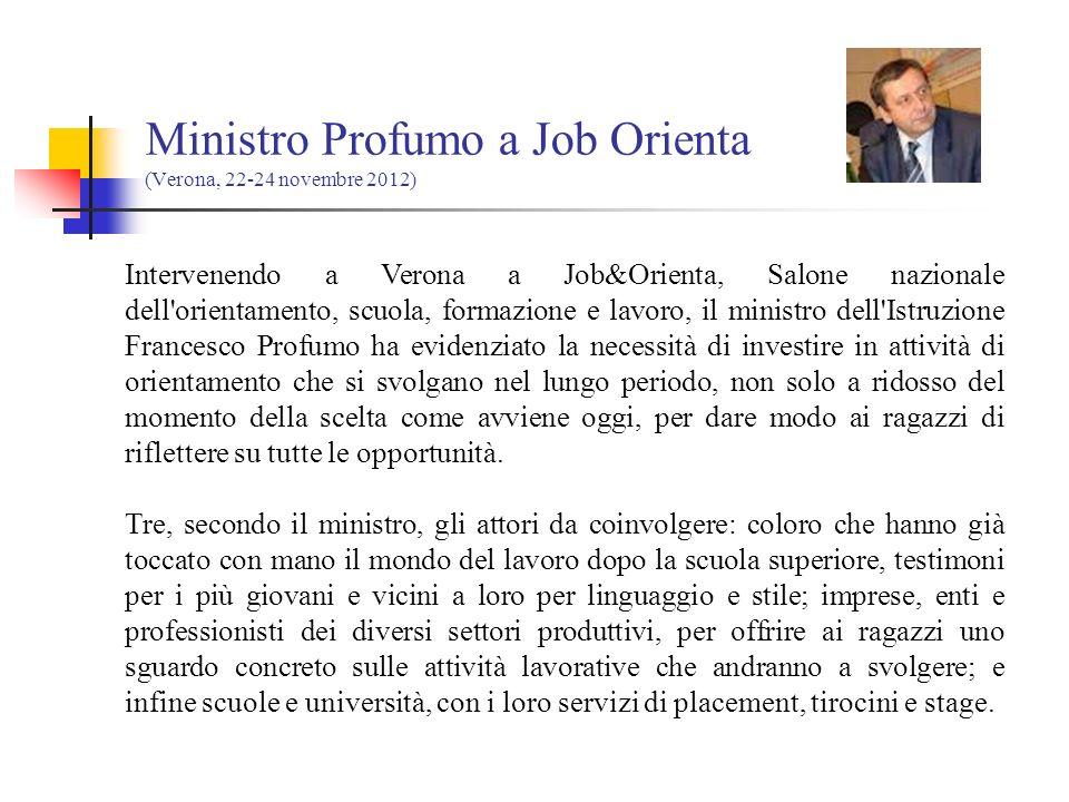 Ministro Profumo a Job Orienta (Verona, 22-24 novembre 2012) Intervenendo a Verona a Job&Orienta, Salone nazionale dell'orientamento, scuola, formazio