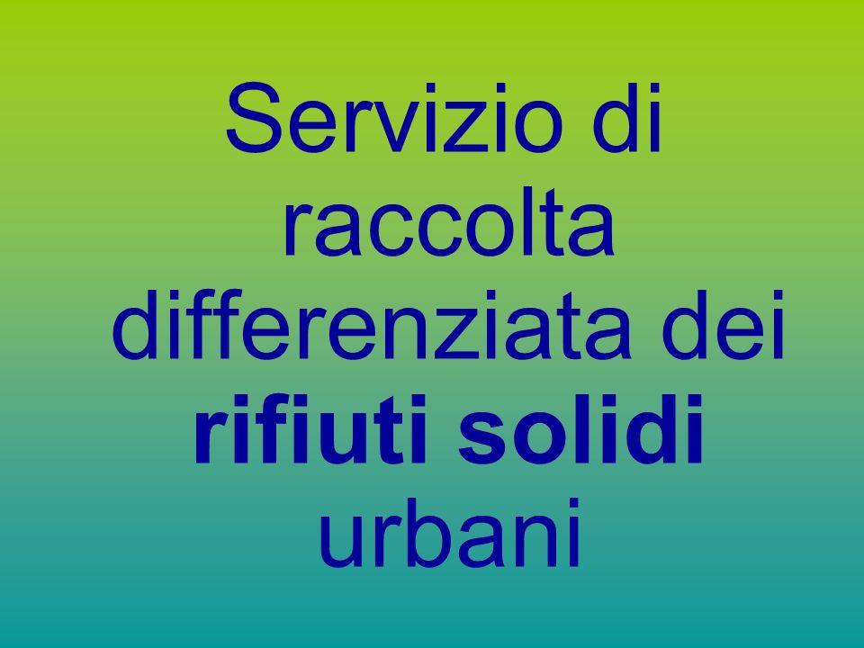 Servizio di raccolta differenziata dei rifiuti solidi urbani
