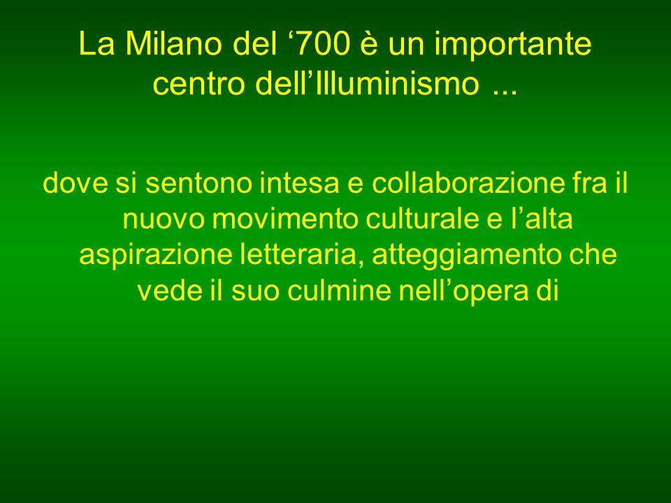 La Milano del '700 è un importante centro dell'Illuminismo...