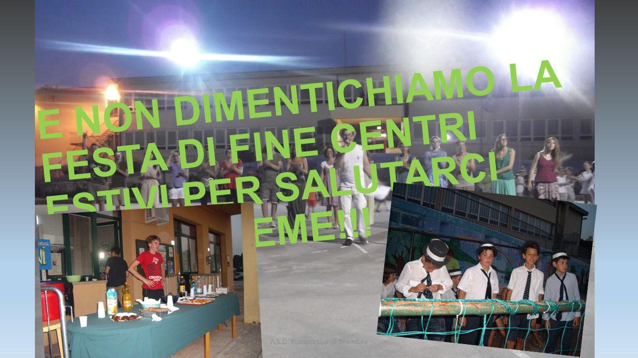 E NON DIMENTICHIAMO LA FESTA DI FINE CENTRI ESTIVI PER SALUTARCI TUTTI INSIEME!!.