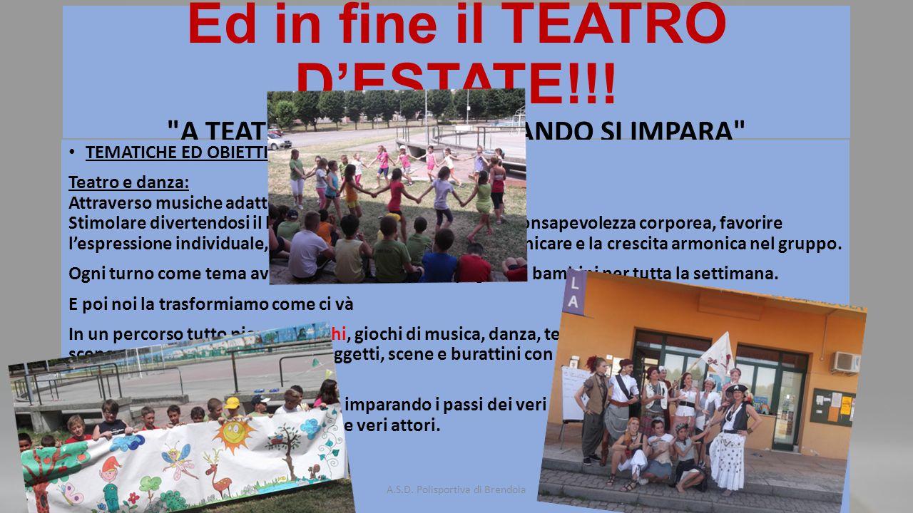 Ed in fine il TEATRO D'ESTATE!!.