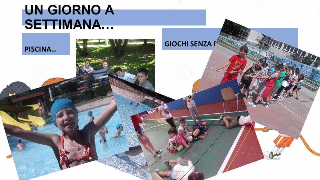 UN GIORNO A SETTIMANA… PISCINA… GIOCHI SENZA FRONTIERE… A.S.D. Polisportiva di Brendola