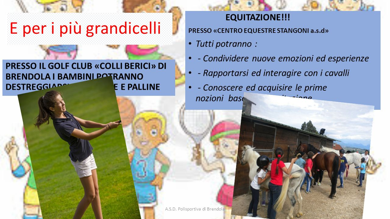 PRESSO IL GOLF CLUB «COLLI BERICI» DI BRENDOLA I BAMBINI POTRANNO DESTREGGIARSI TRA MAZZE E PALLINE EQUITAZIONE!!.