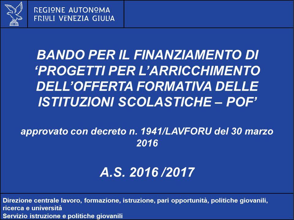 BANDO PER IL FINANZIAMENTO DI 'PROGETTI PER L'ARRICCHIMENTO DELL'OFFERTA FORMATIVA DELLE ISTITUZIONI SCOLASTICHE – POF' approvato con decreto n.