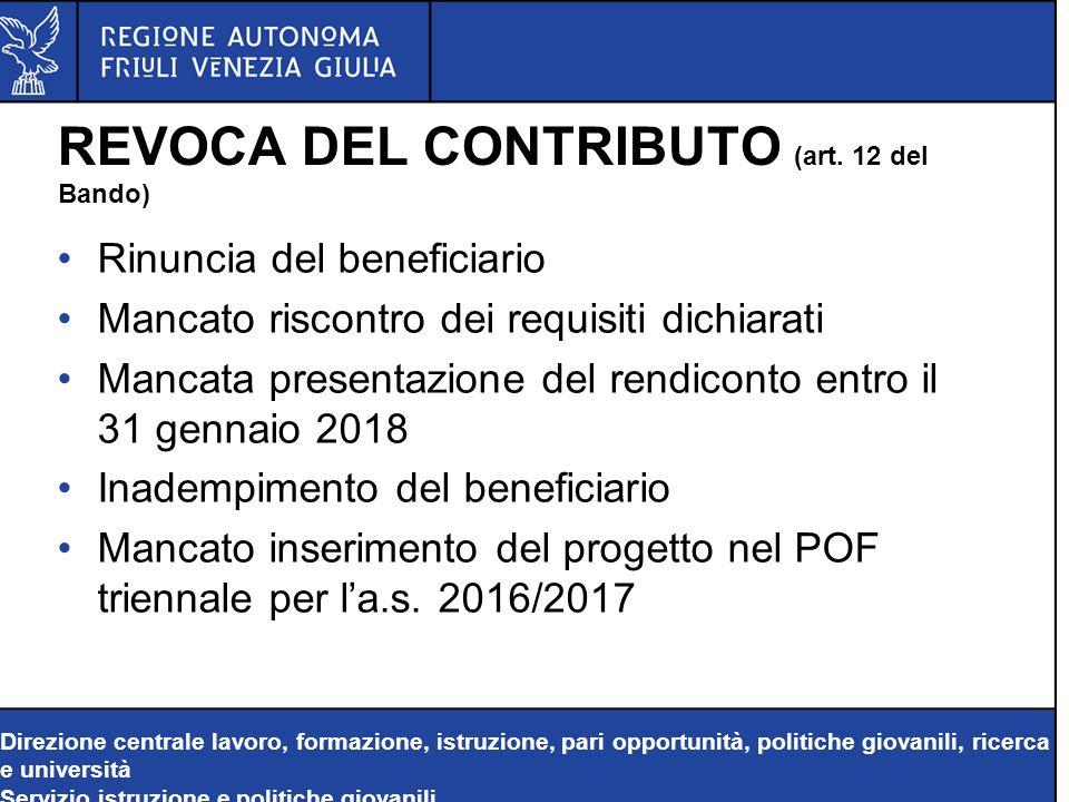 Direzione centrale lavoro, formazione, istruzione, pari opportunità, politiche giovanili, ricerca e università Servizio istruzione e politiche giovanili REVOCA DEL CONTRIBUTO (art.