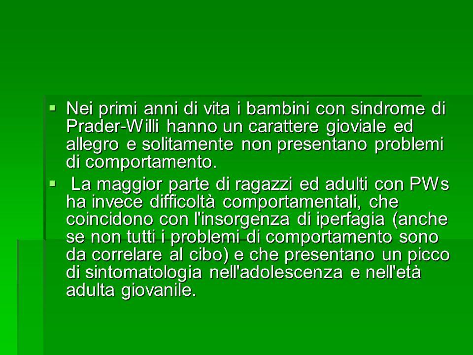  Nei primi anni di vita i bambini con sindrome di Prader-Willi hanno un carattere gioviale ed allegro e solitamente non presentano problemi di comportamento.