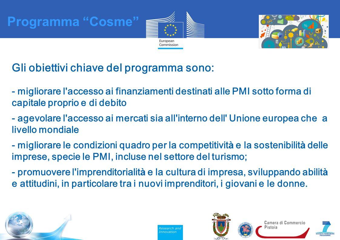 Gli obiettivi chiave del programma sono: - migliorare l accesso ai finanziamenti destinati alle PMI sotto forma di capitale proprio e di debito - agevolare l accesso ai mercati sia all interno dell Unione europea che a livello mondiale - migliorare le condizioni quadro per la competitivit à e la sostenibilit à delle imprese, specie le PMI, incluse nel settore del turismo; - promuovere l imprenditorialit à e la cultura di impresa, sviluppando abilit à e attitudini, in particolare tra i nuovi imprenditori, i giovani e le donne.
