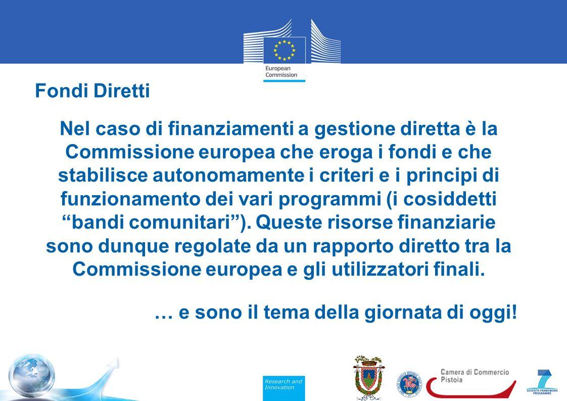 Fondi Diretti Nel caso di finanziamenti a gestione diretta è la Commissione europea che eroga i fondi e che stabilisce autonomamente i criteri e i principi di funzionamento dei vari programmi (i cosiddetti bandi comunitari ).