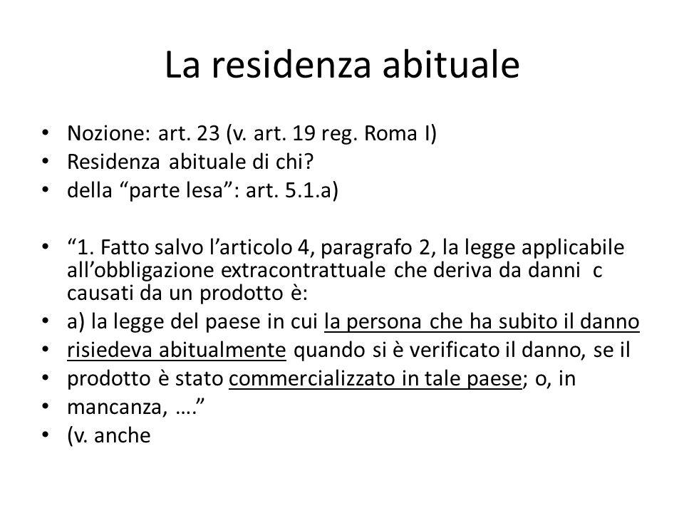La residenza abituale Nozione: art. 23 (v. art. 19 reg.