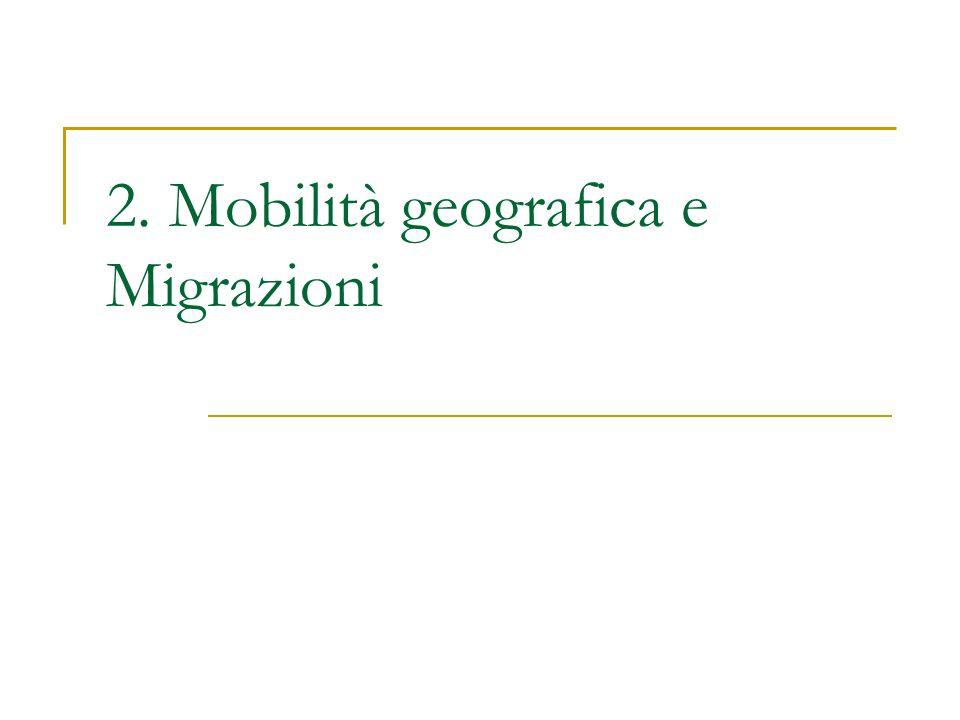 2. Mobilità geografica e Migrazioni