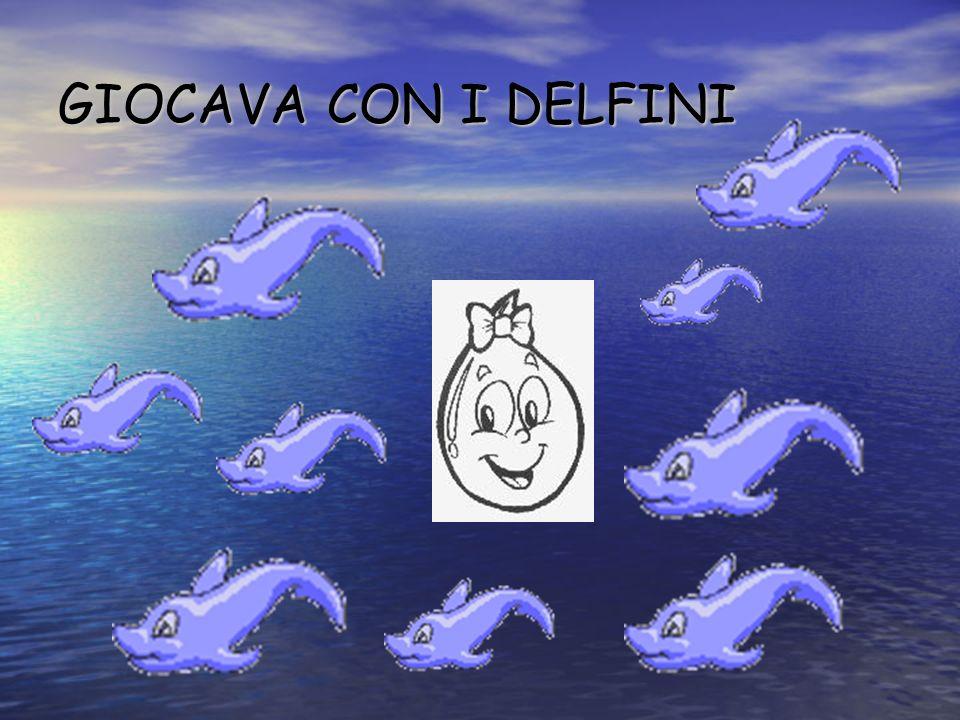 GIOCAVA CON I DELFINI