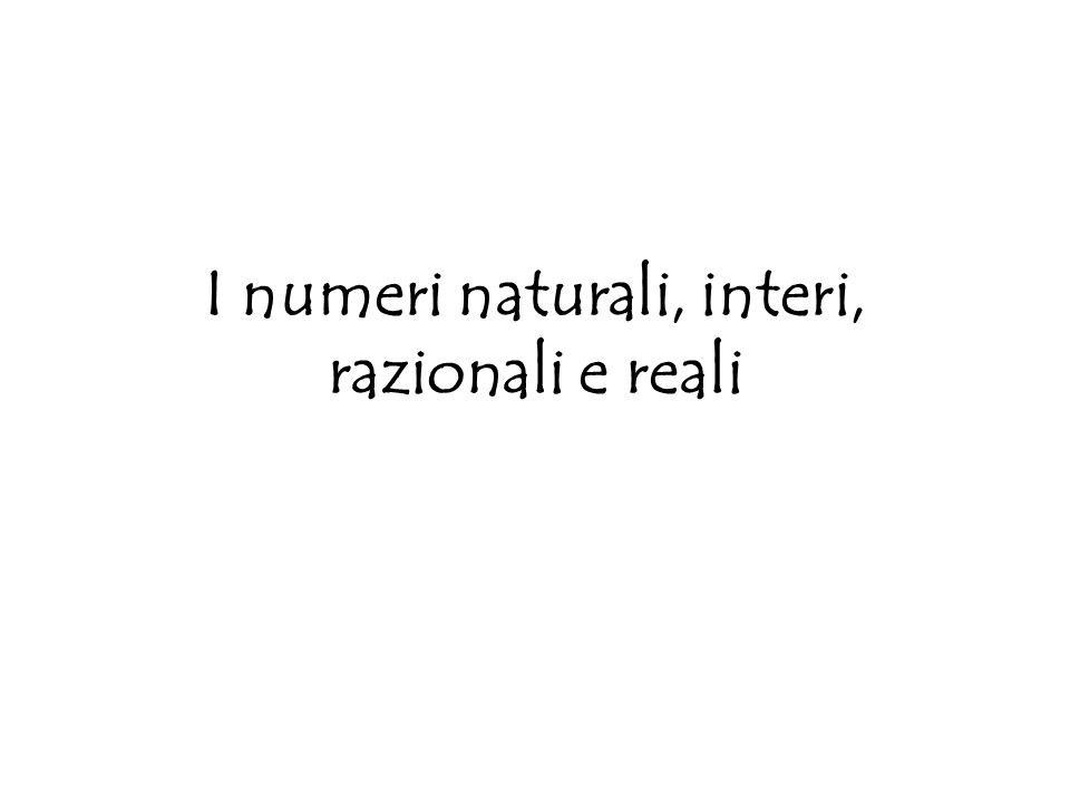 I numeri naturali, interi, razionali e reali