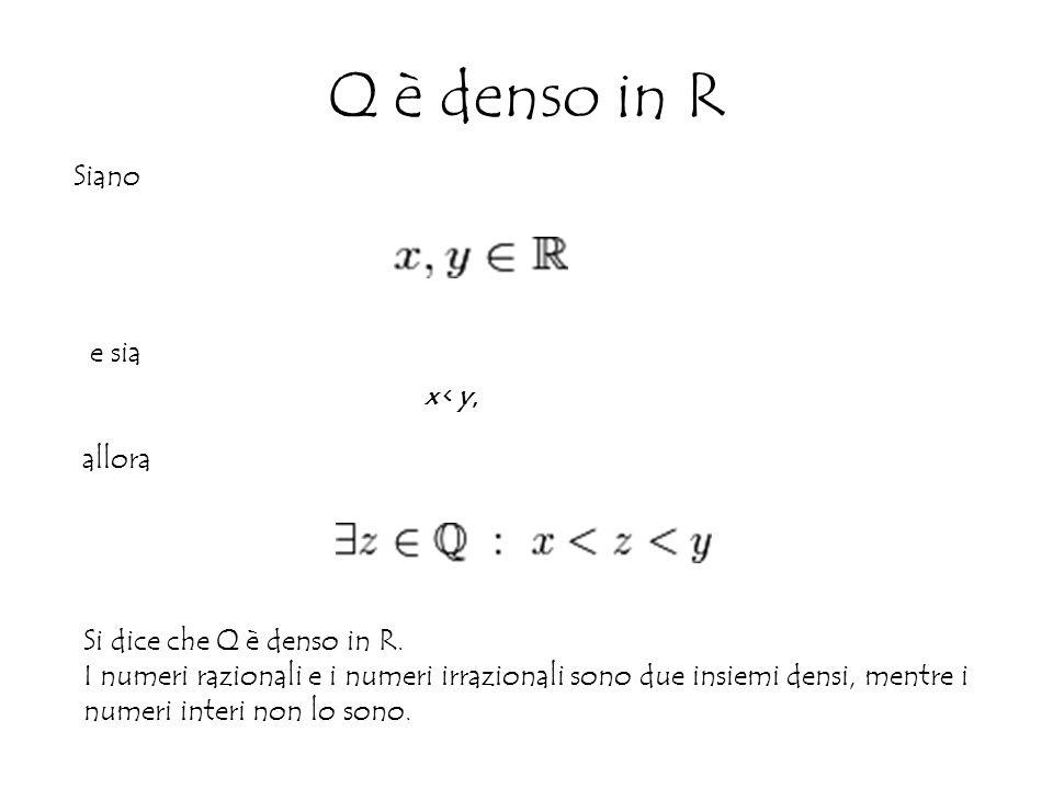 Q è denso in R x < y, Si dice che Q è denso in R.