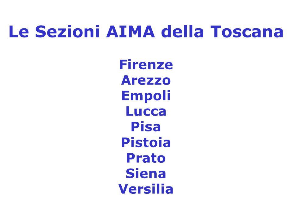 Le Sezioni AIMA della Toscana Firenze Arezzo Empoli Lucca Pisa Pistoia Prato Siena Versilia