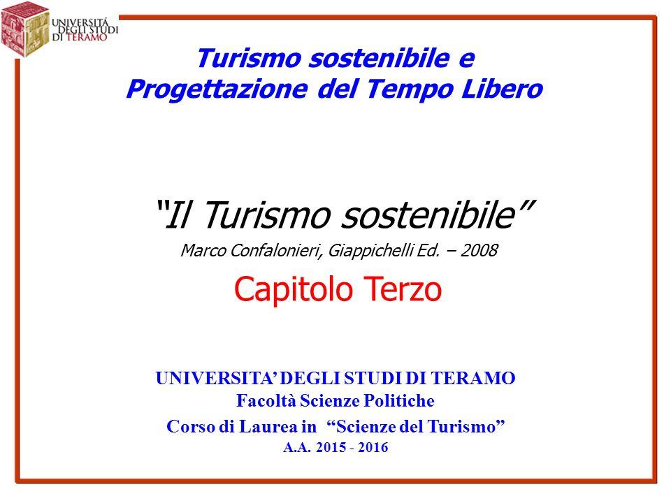 Turismo sostenibile e Progettazione del Tempo Libero UNIVERSITA' DEGLI STUDI DI TERAMO Facoltà Scienze Politiche Corso di Laurea in Scienze del Turismo A.A.